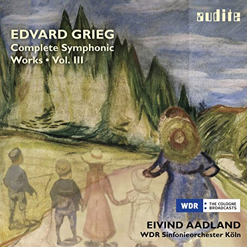 Grieg: Complete Symphonic Works, Vol. III