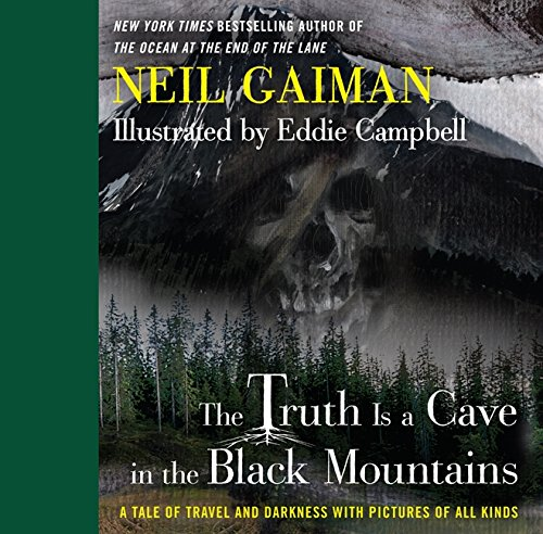 The Truth is a Cave in the Black Mountains: A Tale of Travel and Darkness with Pictures of All Kinds por Neil Gaiman