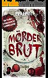 Mörderbrut: 5 Thriller / Sammelband