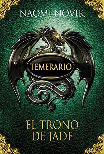 El trono de jade (Temerario 2) (Sin límites)