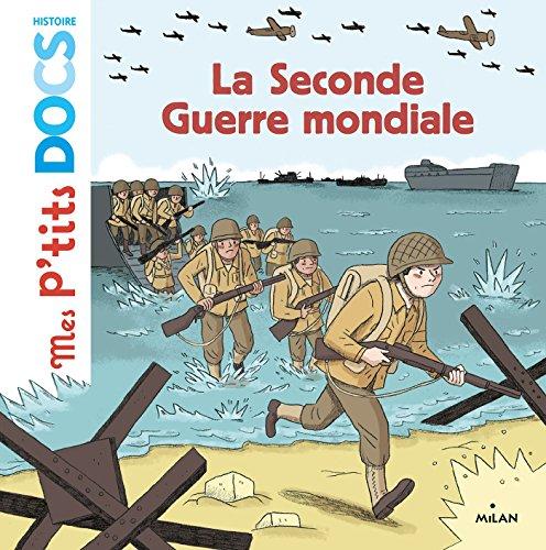 La seconde guerre mondiale (Mes p'tits docs histoire) par Cléo Germain