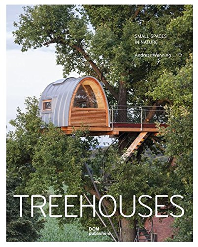 Treehouses: Small Spaces in Nature (Baumhaus Ein Bau)