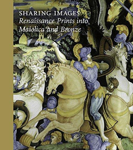 Sharing Images: Renaissance Prints Into Maiolica and Bronze