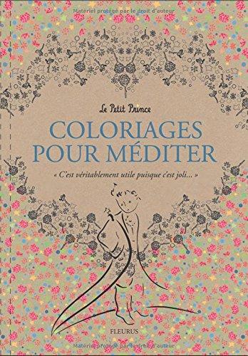 Coloriages pour méditer Le Petit Prince par Antoine de Saint-Exupéry