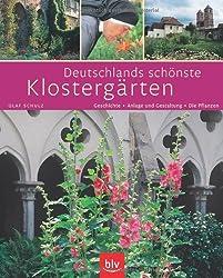 Deutschlands schönste Klostergärten: Geschichte · Anlage und Gestaltung · Die Pflanzen