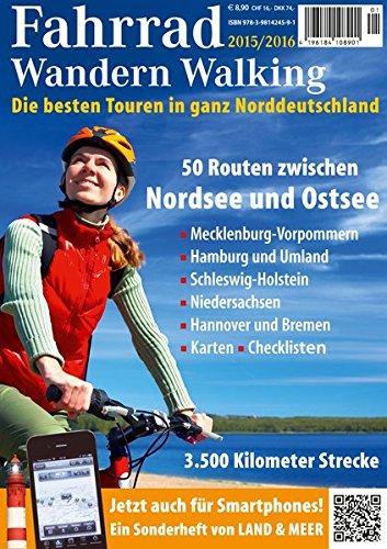 FAHRRAD WANDERN WALKING 2015/2016: Fahrrad und Wander Touren im Norden Deutschlands: Alle Infos bei Amazon