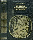 LE LIVRE DES MAITRES DU MONDE - COLLECTION BIBLIOTHEQUE DES GRANDES ENIGMES - ROBERT LAFFONT