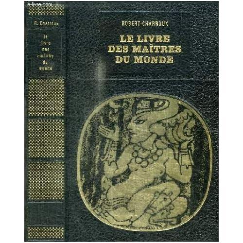 LE LIVRE DES MAITRES DU MONDE - COLLECTION BIBLIOTHEQUE DES GRANDES ENIGMES