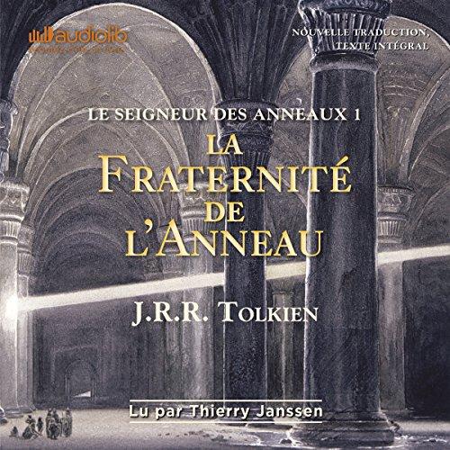 La fraternité de l'anneau: Le seigneur des anneaux 1 par J. R. R. Tolkien