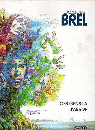 Jacques Brel, tome 2 : Ces gens-là - J'arrive