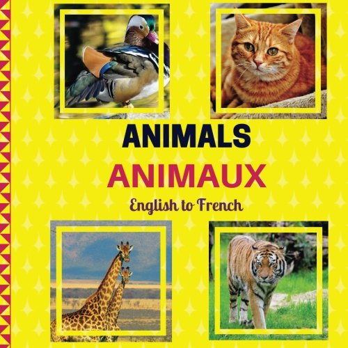 Animals: Animaux (Smartkids) English and French Edition: Bilingual Children's Book/Bilingual Household/French Vocabulary