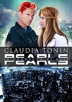 Pearls: Le cronache di Gaia #1 di [Tonin, Claudia]