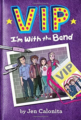 VIP: I'm With the Band by Jen Calonita (2015-12-01)
