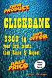 Clickbank:: Make Awesome Profits by Selling Online. With Clickbank you will make at least $800+ within 30 days from your 1st Site, then just rinse and repeat again, again and again! (Business eBooks)