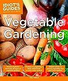 Vegetable Gardening (Idiot's Guides)