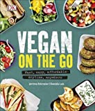 Vegan on the Go: Fast, Easy, Affordable?Anytime, Anywhere