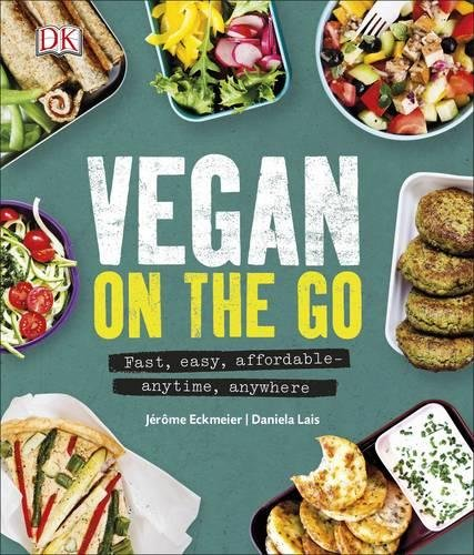 Vegan on the Go: Fast, Easy, Affordable―Anytime, Anywhere 1