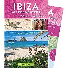 Bruckmann Reiseführer Ibiza mit Formentera: Zeit für das Beste. Highlights, Geheimtipps, Wohlfühladressen. Inklusive Faltkarte zum Herausnehmen. NEU 2018