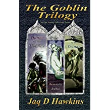 The Goblin Trilogy: An Epic Fantasy Adventure Series