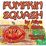 Pumpkin Squash by Allyn M Stotz (2016-07-06)