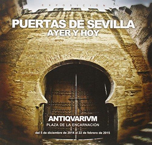 Descargar Libro Puertas de Sevilla: Ayer y hoy (Fuera de Colección) de Juan Miguel Vega Leal