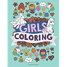 Girls Coloring Book: US Edition - A Beautiful Children's Coloring Book for kids age 3 and over