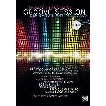 Groove Session - Der Band & Rhythm Coach: Der praxisnahe Überblick über die Rhythmen der populären Musik und deren Einsatz im Bandzusammenhang. Mit 15 Songs zum Einstudieren und CD!