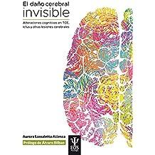 El daño cerebral invisible: Alteraciones cognitivas en TCE, ictus y otras lesiones cerebrales (EOS PSICOLOGÍA nº 25) (Spanish Edition)