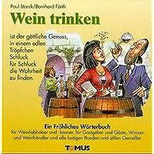 Wein trinken (Tomus - Die fröhlichen Wörterbücher)
