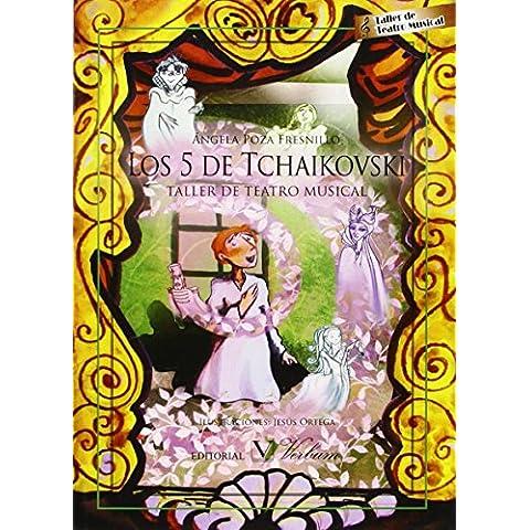 5 De Tchaikovsky, Los - Taller De Teatro Musical (Infantil Y Juvenil)