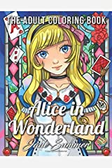 Alice in Wonderland: An Adult Coloring Book with Classic Fairy Tale Characters, Cute Mythical Creatures, and Delightful Fantasy Scenes for Relaxation Broché