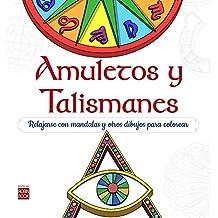 Amuletos y talismanes : relajarse con mandalas y otros dibujos para colorear (Arte Terapia)