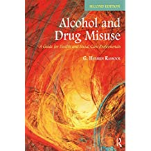 Alcohol and Drug Misuse: A Guide for Health and Social Care Professionals