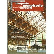 Charpente Menuiserie Parquet Mensuel Des Métiers Du Bois N° 135 Aout Septembre 2005 : Spécial Construction Bois : De L'habitat À L'équipement