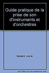 Guide pratique de la prise de son d'instruments et d'orchestres Broché