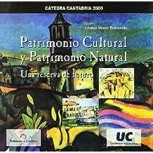 Patrimonio cultural y patrimonio natural: una reserva de futuro (Difunde)