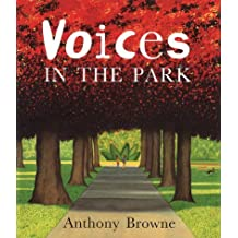 Voices in the Park by Anthony Browne (1998-08-06)
