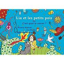 """Lia et les petits pois ou C'est quoi le cancer ? - version """"maman est malade"""""""