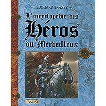 L'encyclopédie des héros du merveilleux (Hors collection t. 2)