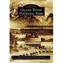 Grand Teton National Park (Images of America) (English Edition)
