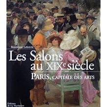 Les Salons au XIXe siècle : Paris, capitale des arts