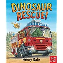 Dinosaur Rescue! by Penny Dale (2016-01-05)