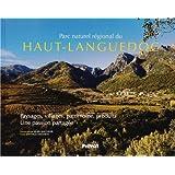 Parc naturel régional du Haut-Languedoc : Paysages, villages, patrimoine, produits : une passion partagée