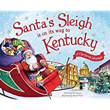 Santa's Sleigh Is on Its Way to Kentucky: A Christmas Adventure (Santa's Sleigh Is on Its Way: A Christmas Adventure)