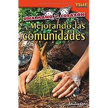 Una Mano Al Corazón: Mejorando Las Comunidades (Time For Kids Nonfiction Readers)