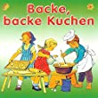 Backe, backe Kuchen - 30 Kinderlieder für unsere Kleinsten