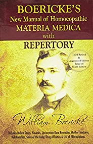 Boericke's New Manual of Homeopathic Materia Medica with Repertory:Third Revised & Augmented Edition B