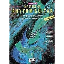 Masters of Rhythm Guitar: Rhythmuskonzepte und -Techniken für Rock-, Blues-, Soul-, Funk-, Reggae-, Jazz- und Country-Gitarre
