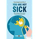 YOU ARE NOT SICK