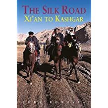 The Silk Road: Xi'an to Kashgar (Odyssey Illustrated Guides) by Judy Bonavia (2007-12-01)